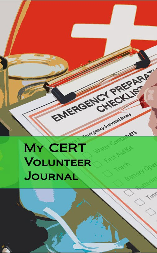 My CERT Volunteer Journal